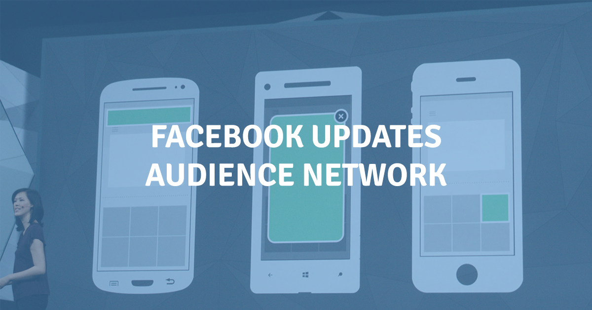 Facebook Updates Ad Formats in the Audience Network